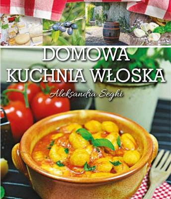 Domowa Kuchnia Włoska Rozmowa Z Aleksandrą Seghi Polacy
