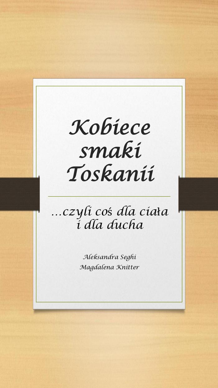 Kobiece smaki Toskanii_1_moja_Toskania